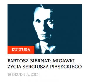 Bartosz Biernat - Migawki życia Sergiusza Piaseckiego