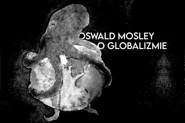 Oswald Mosley, Mosley, Globalizm