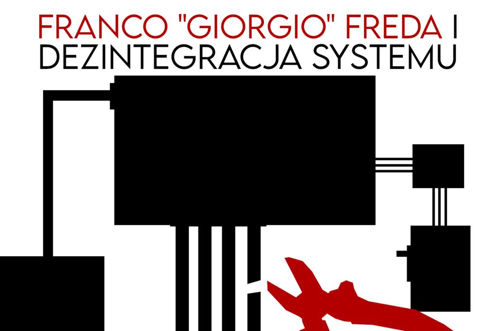 Franco Freda, dezintegracja systemu
