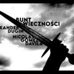 Aleksander Dugin, Nicolas Gomez Davila