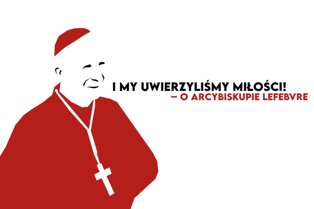 Arcybiskup Lefebvre, Lefebvre
