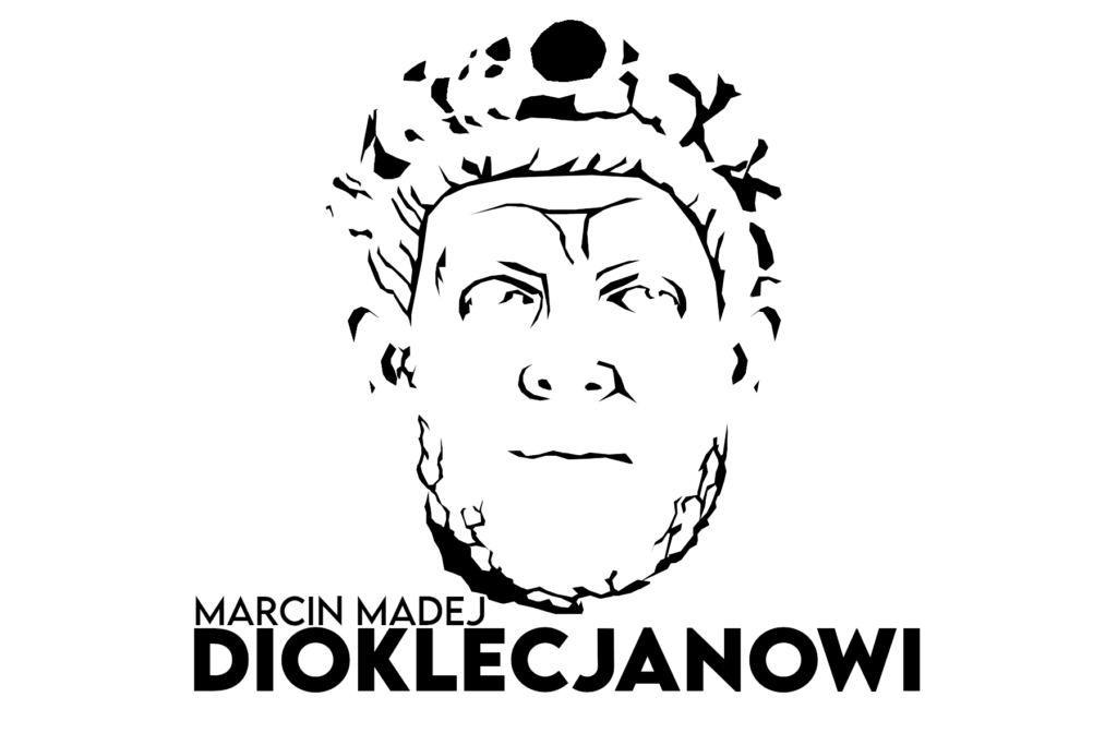 Dioklecjan, Marcin Madej