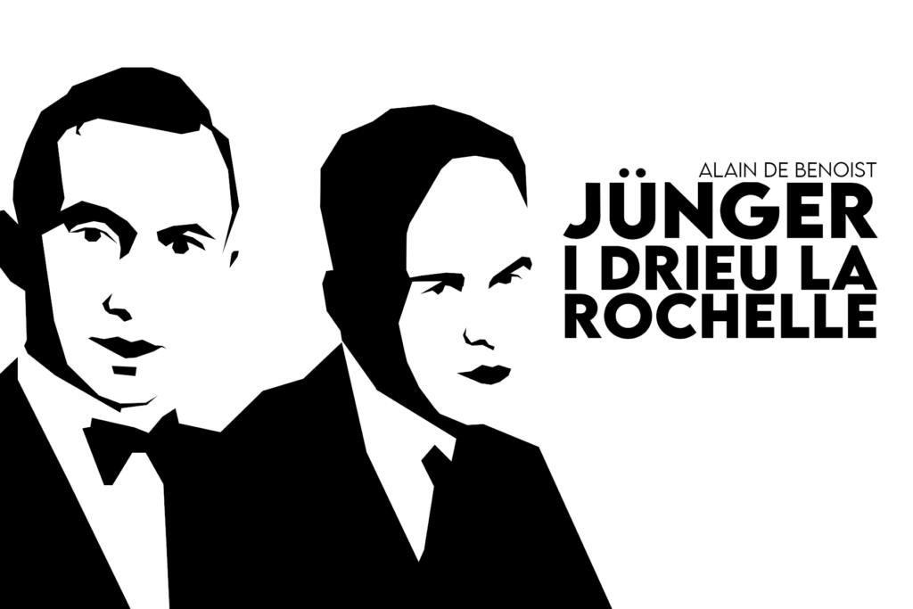 Ernst Jünger, Pierre Drieu la Rochelle